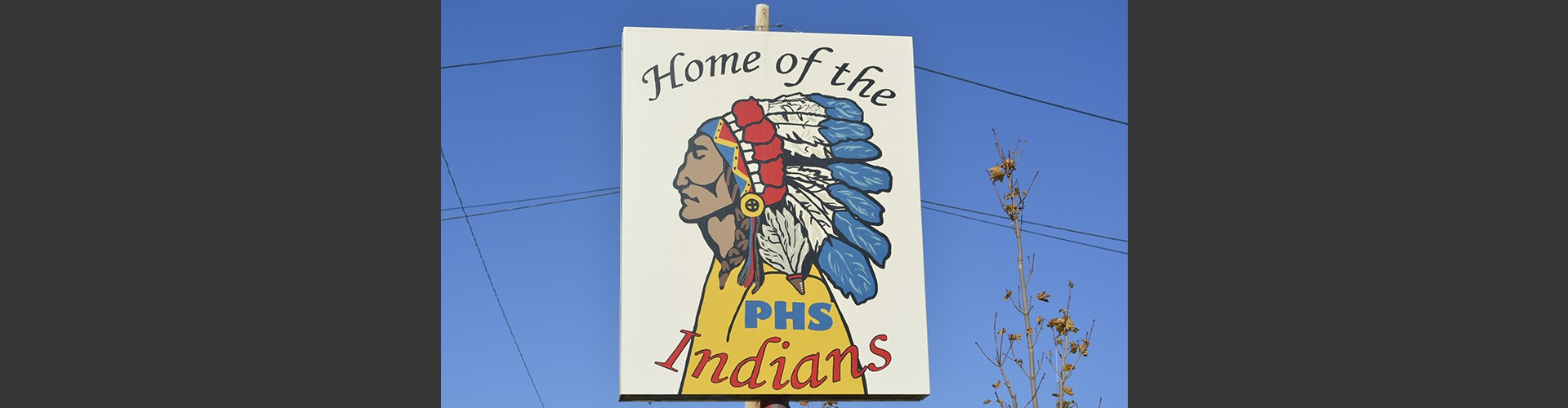 pocatello high school sign 'Home of the PHS indians'